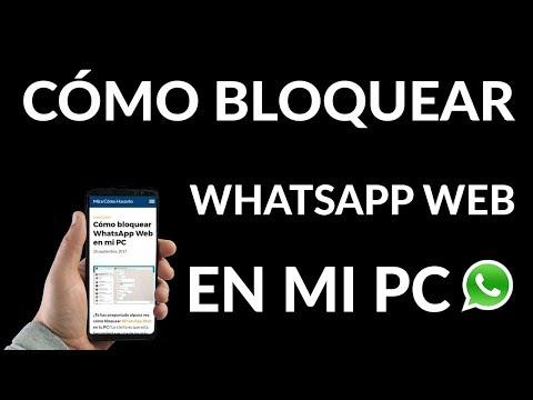 ¿Cómo Bloquear WhatsApp Web en mi PC?