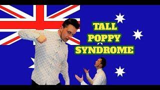 AUSTRALIAN CULTURE -Tall Poppy Syndrome