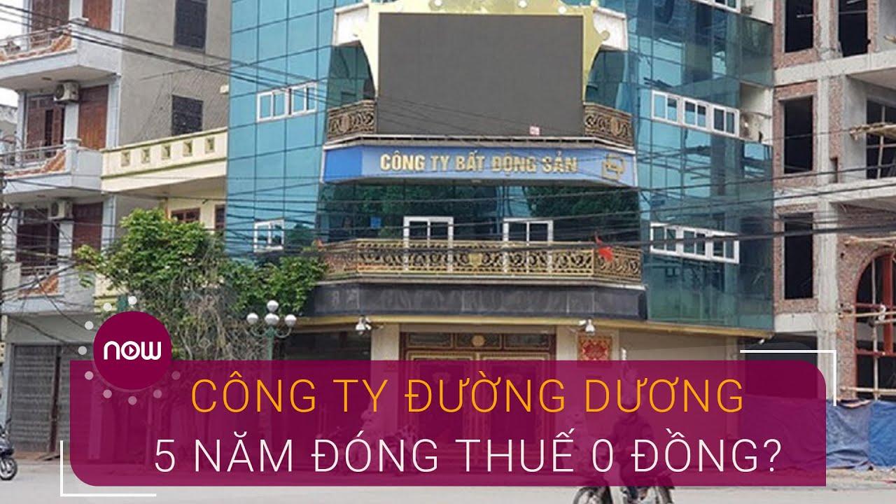 Công ty Đường Dương 5 năm không đóng 1 đồng thuế? | VTC Now