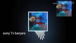 Super hiit song Sony TV banjara youtb chanal don't miss