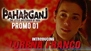 Paharganj | Dialogue Promo 01 | Intoducing Lorena Franco | Laura Costa | SENN Productions