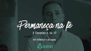 Permaneçam na fé | Rev. Rômulo V. Assis