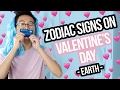 Zodiac Signs on Valentine's Day | EARTH ♉ ♍ ♑