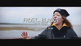 FROST x BLANKA - Hiába Várlak (PREMIER - ÁPRILIS 7.)