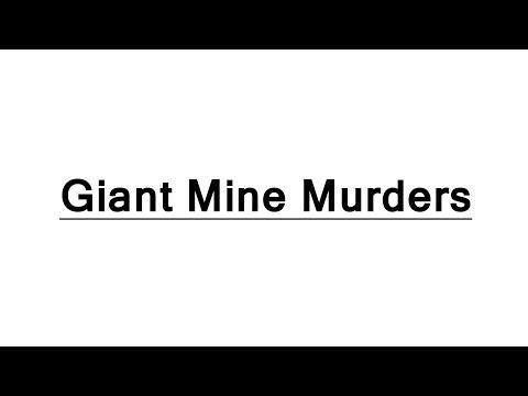 The Giant Mine Murders