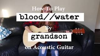 How to play Blood Water by Grandson on Acoustic Guitar