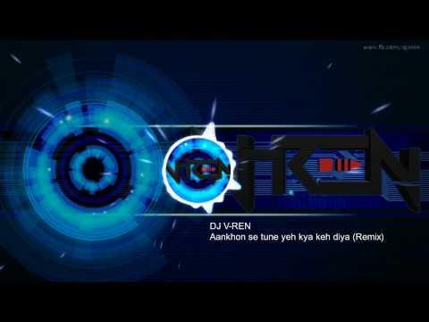 DJ V-REN - Aakhon Se Tune Yeh Kya Keh Diya (Remix) | Ghulam | Aamir Khan | Rani Mukherji