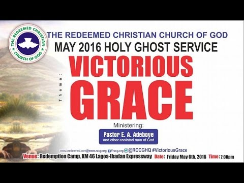 "MAY 2016- RCCG HOLY GHOST SERVICE ""Victorious Grace"""