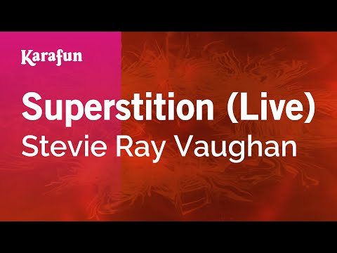 Karaoke Superstition (Live) - Stevie Ray Vaughan *