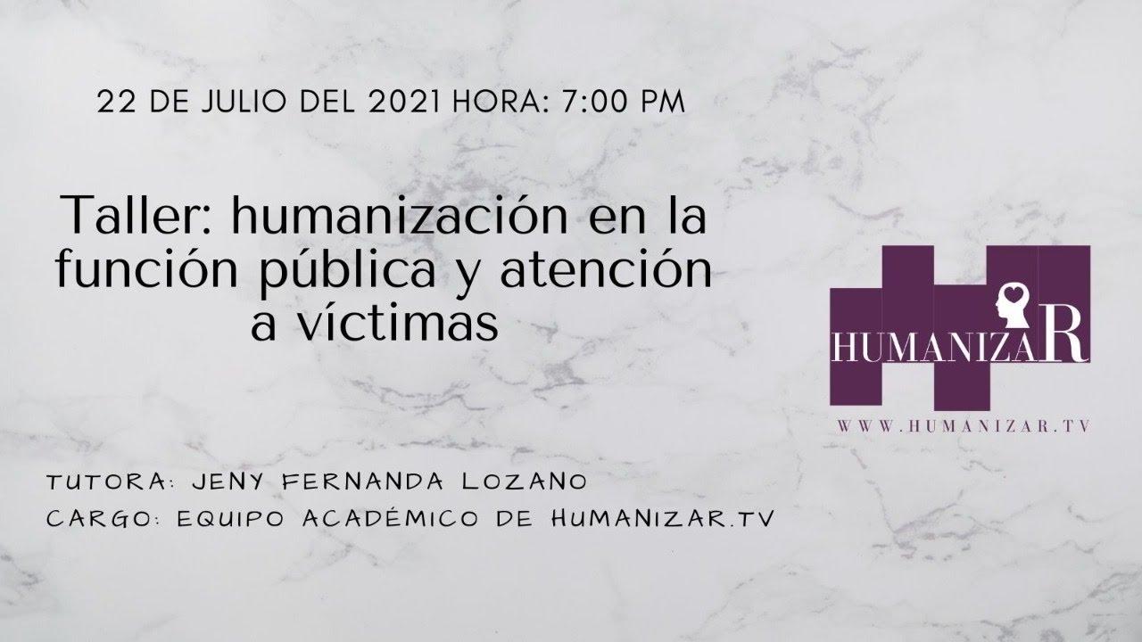 Humanización de la función pública y atención a víctimas