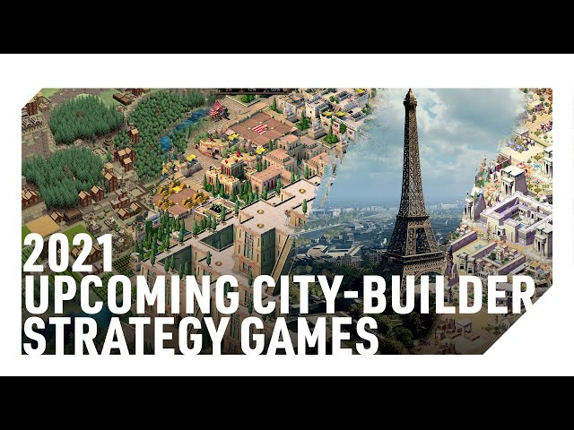 2021 UPCOMING CITY-BUILDING STRATEGY GAMES (Ancient, Modern & Fantasy Strategy Games)