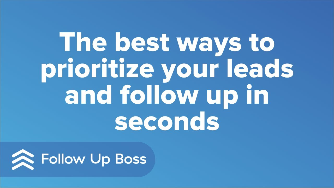 The best ways to prioritize your leads and follow up in seconds