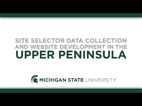 Site Selector Data Collection and Website Development in the Upper Peninsula