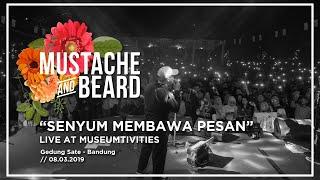 Mustache and Beard - Senyum membawa Pesan (Live)
