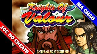 Knights of Valour Plus 1CC (Ma Chao) (Ice Sword Route) / 三国战纪一币通关  (馬超) [Arcade]