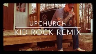 Gambar cover Upchurch- KID ROCK (cowboy remix)