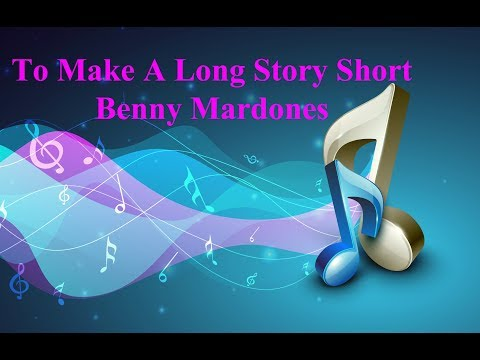 To Make A Long Story Short by Benny Mardones - Official Video & Master Recording - Producer's Cut