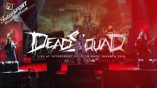 Deadsquad Live Jakarta 2106