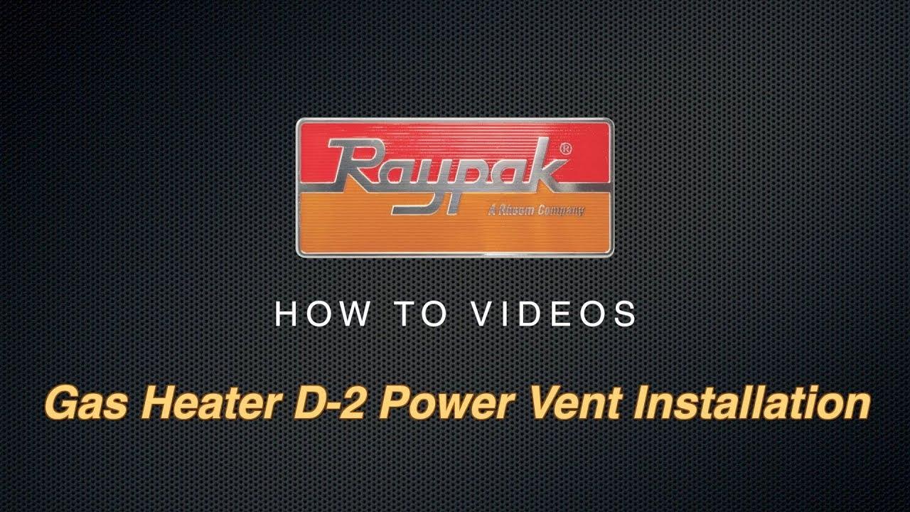 raypak boiler wiring diagram raypak   gas heater d 2 power vent installation youtube  gas heater d 2 power vent installation