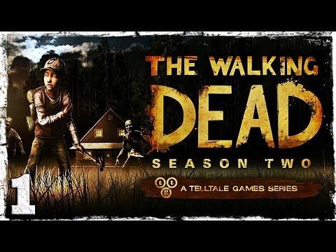 Смотреть прохождение игры Walking Dead: Season Two. # 1 - Боль, это все, что у меня есть.