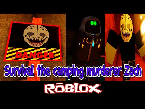 Survival The Camping Murderer Zach By 1SneaX1 [Roblox]