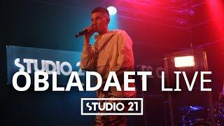 OBLADAET | LIVE @ STUDIO 21