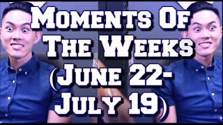 Moments Of The Weeks (June 22-July 19)