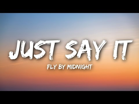 Fly By Midnight - Just Say It (Lyrics / Lyrics Video)