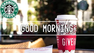 Starbucks Music: Happy Morning With 3 Hour Relaxing Starbucks Music!