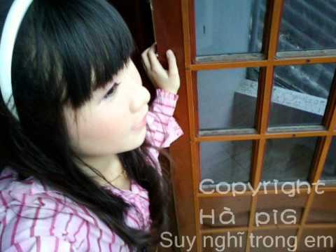 Suy nghĩ trong em by Hà piG.wmv