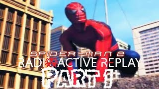 Radioactive Replay - Spider-Man 2 Part 1 - It's Time...
