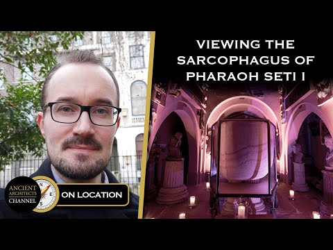 The Sarcophagus of Pharaoh Seti I of the 19th Dynasty | Ancient Architects On Location in London