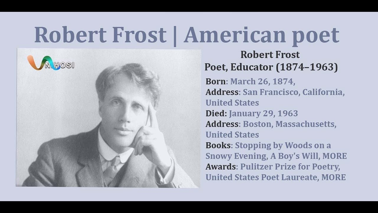 a biography and poetry of robert frost an american poet Robert lee frost was an american poet he is highly regarded for his realistic depictions of rural life and his command of american colloquial speech his work frequently employed settings from rural life in new england in the early twentieth century, using them to examine complex social and philosophical themes.