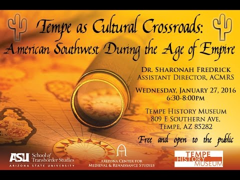 Tempe as Cultural Crossroads: The American Southwest During the Age of Empire
