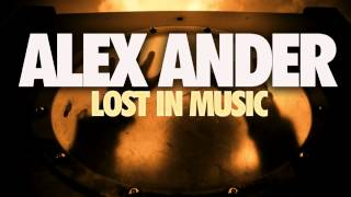 Alex Ander - Lost In Music (Original Mix)