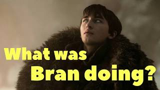 Download What was Bran doing all that time? Mp3 and Videos