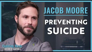 Jacob Moore | Preventing Suicide
