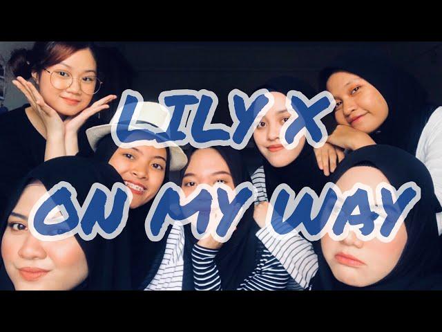 Lily x On My Way (Acapella version by Bahiyya Haneesa)