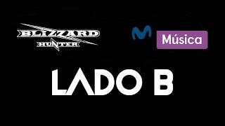 Blizzard Hunter en Lado B (Movistar Música) 17-05-18