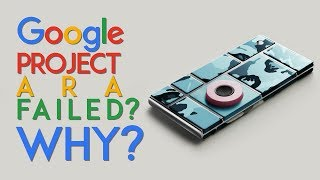 Why Did Google's Project ARA(Modular Phone) Fail? Ep.01 ITO
