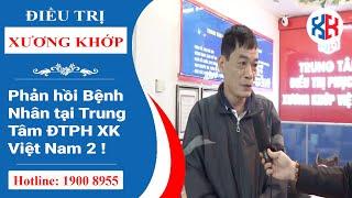 3 Các phản hồi bệnh nhân điều trị tại Trung Tâm Điều Trị Phục Hồi Xương Khớp Việt Nam Vidio 2