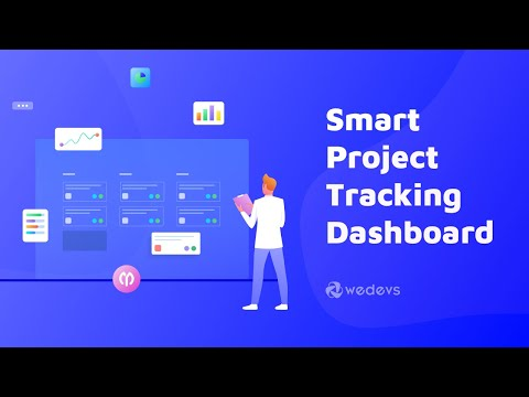 How To Set Up & Utilize It In A Smarter Way [Project Tracking Dashboard For WordPress]