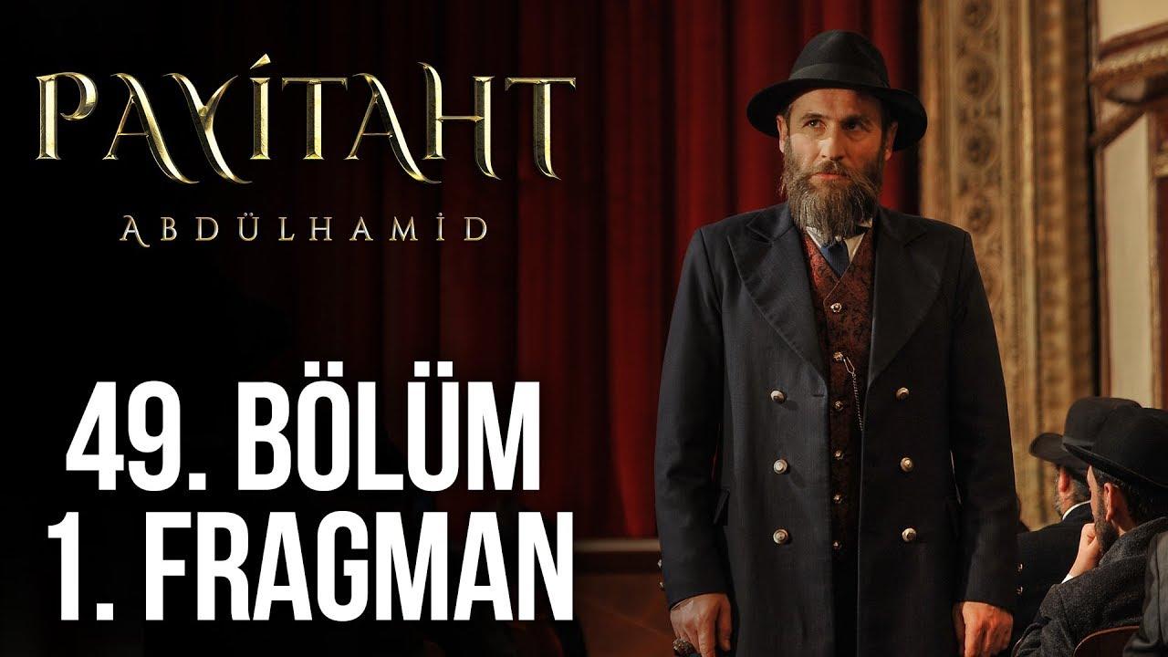 Payitaht Abdülhamid 49. Bölüm 1. Tanıtım