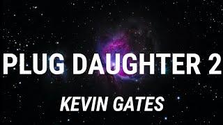 Kevin Gates Plug Daughter 2