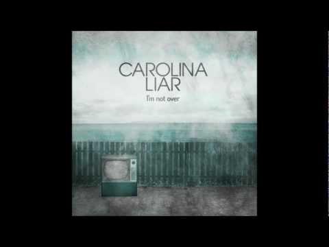 Carolina Liar - I'm Not Over (Music)