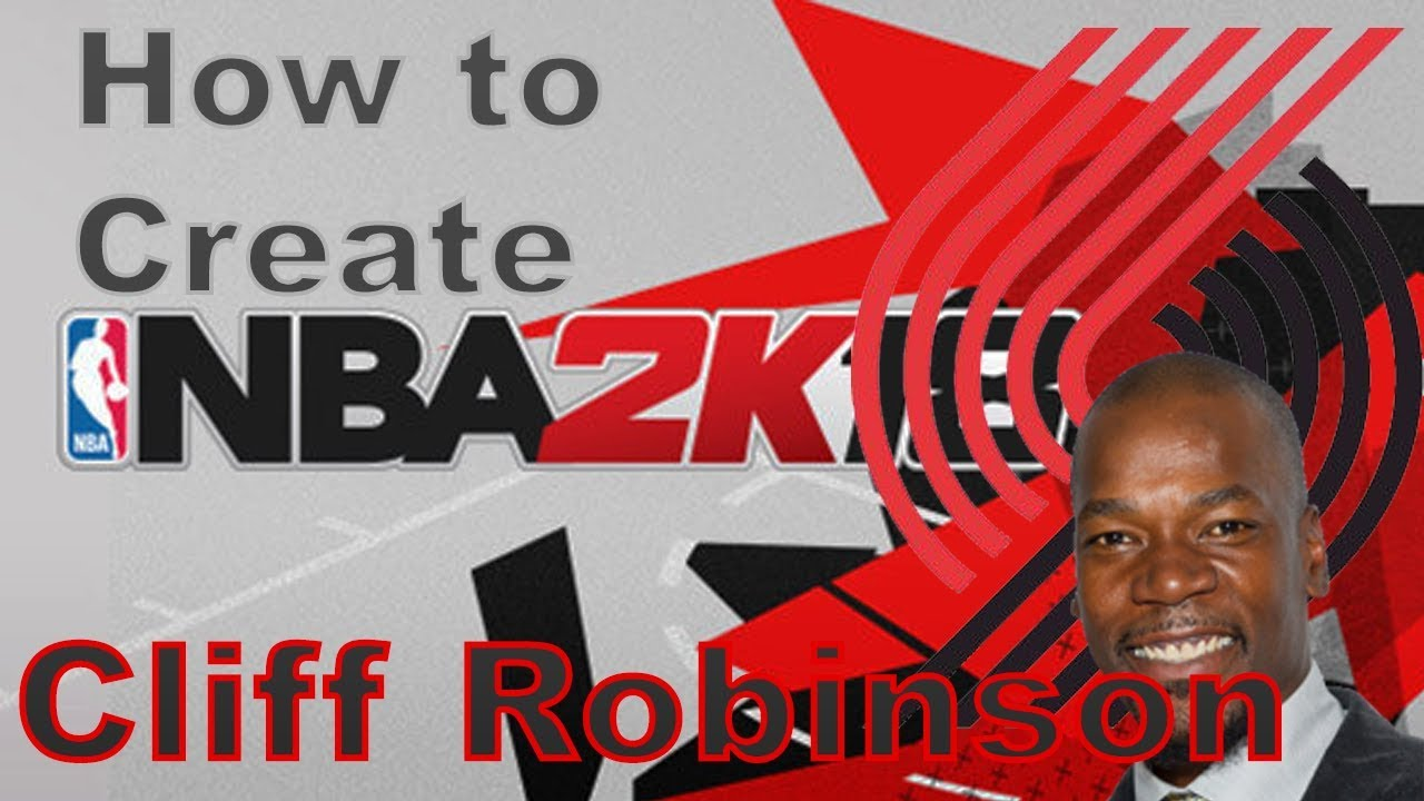b163f3e677ba NBA 2K18 How to Create Cliff Robinson with Attributes