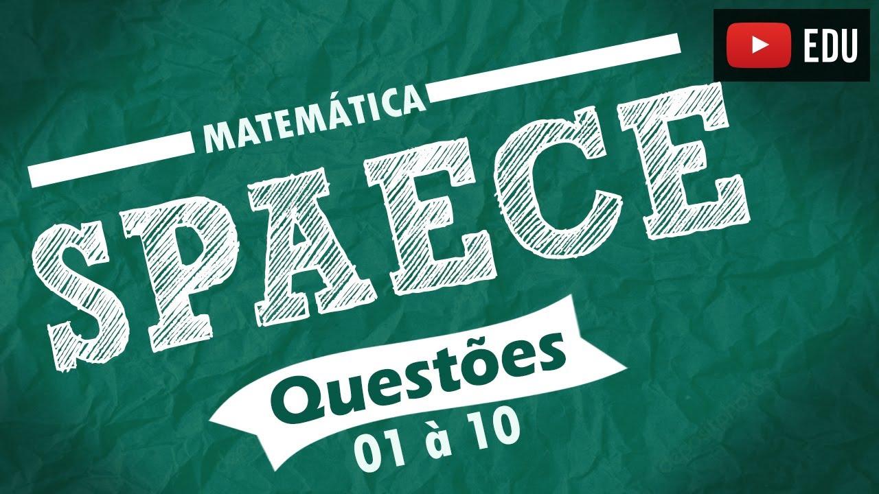 Spaece Questoes 1 A 10 Resolvidas Matematica Youtube