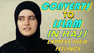Converts to Islam In Hajj (Pilgrimage) Express Their Feelings