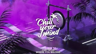 Joey Stux - Where You Belong [ChillYourMind Release]