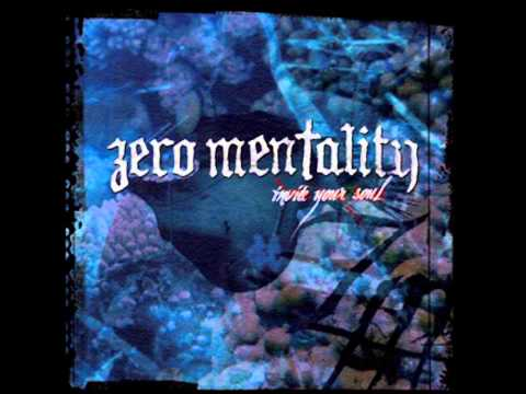 Zero Mentality - Past Regards And Future Fears
